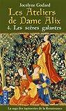 Les Ateliers de Dame Alix, Tome 4 : Les scènes galantes par Godard