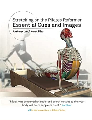 Book Stretching on the Pilates Reformer: Essential Cues and Images (Innovations in Pilates) (Volume 3) by Anthony Lett (2016-07-15)