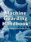 Machine Guarding Handbook, Frank R. Spellman and Nancy E. Whiting, 0865876622