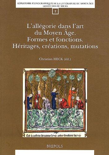 L'allégorie dans l'art du Moyen Age : Formes et fonctions