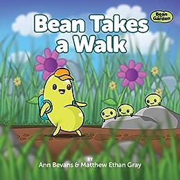 Bean Takes a Walk (Bean in the Garden Book 1) by [Bevans, Ann, Gray, Matthew Ethan]