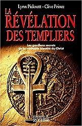 La Révélation des templiers : Les gardiens secrets de la véritable identité du Christ