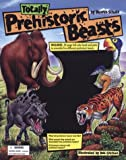 Totally Prehistoric Beasts, Dennis Schatz, 1571458891