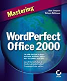 Mastering WordPerfect Office 2000, Celeste Robinson and Alan Simpson, 0782121985