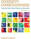Diversity Consciousness: Opening Our Minds to People, Cultures, and Opportunities (4th Edition) (Student Success 2015 Copyright Series)