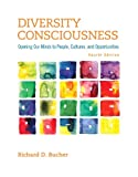 img - for Diversity Consciousness: Opening Our Minds to People, Cultures, and Opportunities (4th Edition) (Student Success 2015 Copyright Series) book / textbook / text book