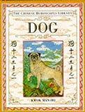 CHINESE HOROSCOPES LIBRARY: Dog