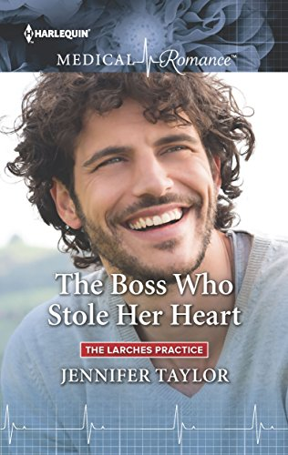 The Boss Who Stole Her Heart (The Larches Practice)