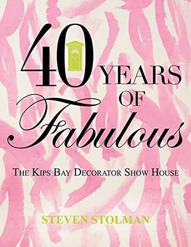 Download 40 Years of Fabulous: The Kips Bay Decorator Show House pdf