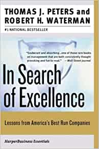 In search of excellence lessons from americas best run companies in search of excellence lessons from americas best run companies collins business essentials thomas j peters robert h waterman 8601400294062 publicscrutiny