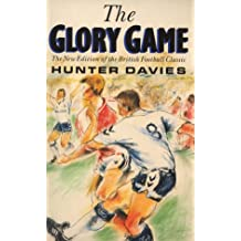 The Glory Game: The New Edition of the British Football Classic