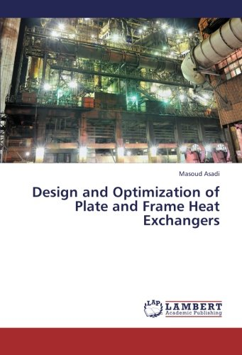 (Design and Optimization of Plate and Frame Heat Exchangers)