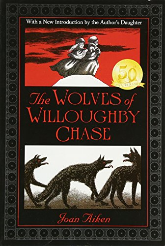 The Wolves of Willoughby Chase (Wolves Chronicles (Paperback))