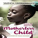 Motherless Child | Valencia Griffin-Wallace