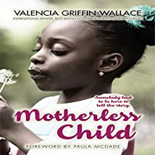 Motherless Child Audiobook by Valencia Griffin-Wallace Narrated by Andrea Jones-Pierre
