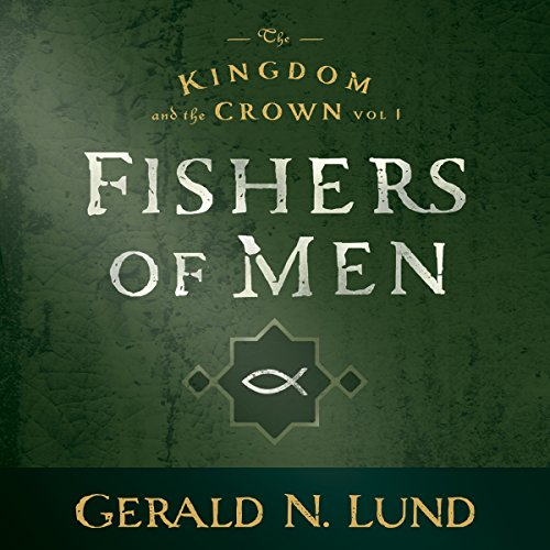 Fishers of Men: Kingdom and the Crown, Vol. 1