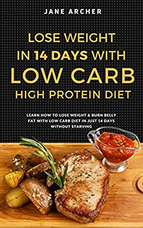 Low Carb: Ultimate 14 Days Plan For Weight Loss With Low