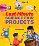 Last-Minute Science Fair Projects, Sudipta Bardhan-Quallen, 1402716907