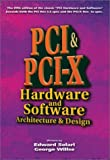 PCI and PCI-X Hardware and Software, Edward Solari and George Willse, 0929392639