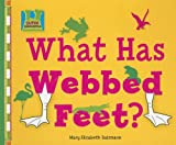 What Has Webbed Feet?, Mary Elizabeth Salzmann, 1599288753