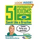 51 Portuguese Idioms - Speak Like a Brazilian - Book 1