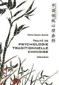 Book's Cover ofTraité de psychologie traditionnelle chinoise Xin Li : La plus ancienne psychologie du monde