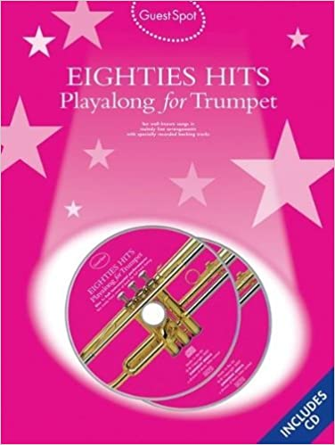 Guest Spot Eighties Playalong Hits For Trumpet (Book And 2 Cds) Tpt B