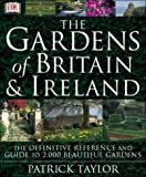 The Gardens of Britain and Ireland, Patrick Taylor, 0751349542