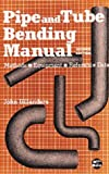 Pipe and Tube Bending Manual : Methods - Equipment - Reference Data, Gillanders, John, 188111306X