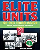 Elite Units of the Third Reich, Tim Ripley, 1930983166