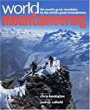 img - for World Mountaineering : The World's Great Mountains by the World's Great Mountaineers book / textbook / text book