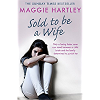 Sold To Be A Wife: Only a determined foster carer can stop a terrified girl from becoming a child bride (English Edition)
