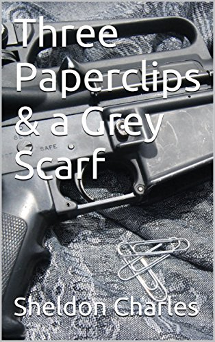 Three Paperclips & a Grey Scarf (An Evan Davis Tale Book 1)