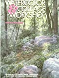 The Watercolor and Collage Workshop, Gerald F. Brommer, 0823056430