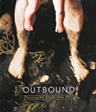 Outbound : Passages from the 90s, Paola Morsiani, Marti Mayo, Janine Antoni, Matthew Barney, Robert Gober, Ann Hamilton, William Kentridge, Shirin Neshat, Fred Wilson, 0936080574