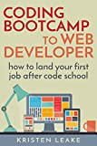 Coding Bootcamp to Web Developer: How to land your first job after code school