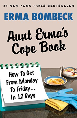 Aunt Erma's Cope Book: How To Get From Monday To Friday . . . In 12 Days by [Bombeck, Erma]