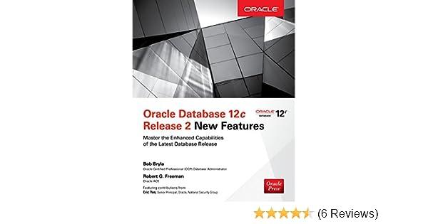 Amazon com: Oracle Database 12c Release 2 New Features eBook: Bob