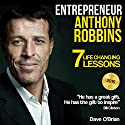 Entrepreneur: Anthony Robbins: 7 Life Changing Lessons Audiobook by Dave O'Brian Narrated by Robert Jackson