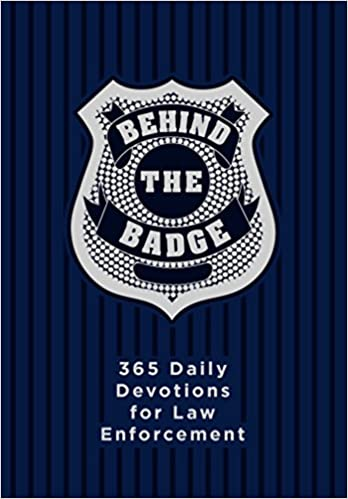 Behind The Badge 365 Daily Devotions For Law Enforcement Adam