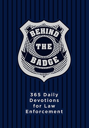 Behind the Badge: 365 Daily Devotions for Law Enforcement (Imitation Leather) - Motivational Daily Devotions for Police Officers or Those Working in ... Perfect Gift for Family and Friends