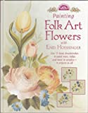 Painting Folk Art Flowers with Enid Hoessinger, Enid Hoessinger, 089134943X