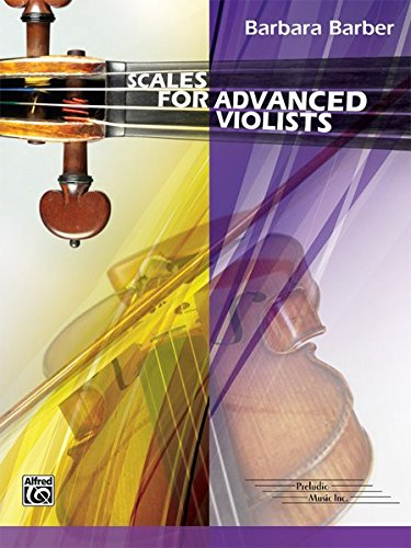 Looking for a barbara barber scales for advanced violists? Have a look at this 2019 guide!