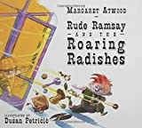 Rude Ramsay and the Roaring Radishes, Margaret Atwood, 1582349509