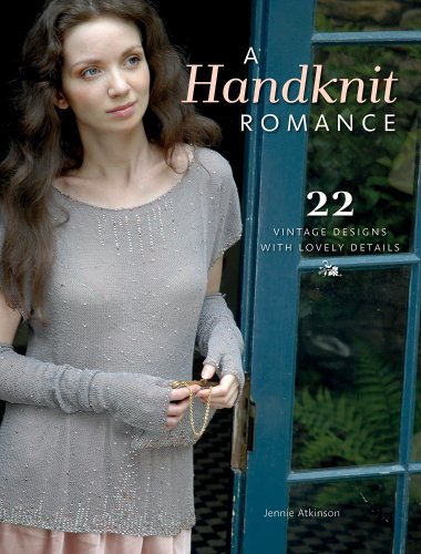 A Handknit Romance: 22 Vintage Designs with Lovely (Knitting Lace Gloves)