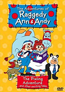 The Adventures of Raggedy Ann & Andy - The Pixling Adventure...and Other Exciting Tales