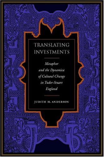 Translating Investments  Metaphor And The Dynamics Of Cultural Change In Tudor Stuart England