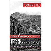 Pompéi et le réveil du Vésuve: Les dernières heures de la ville romaine (Grands Événements t. 5) (French Edition)