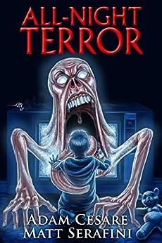 All-Night Terror by [Cesare, Adam, Serafini, Matt]
