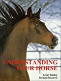 Understanding Your Horse, Lesley Bayley and Richard Maxwell, 157076073X
